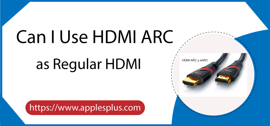 Can I Use HDMI ARC as Regular HDMI