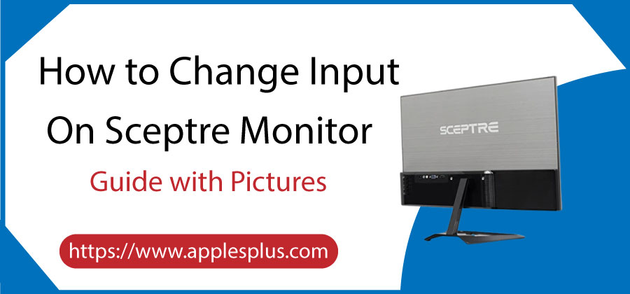 How To Change Input on Sceptre Monitor