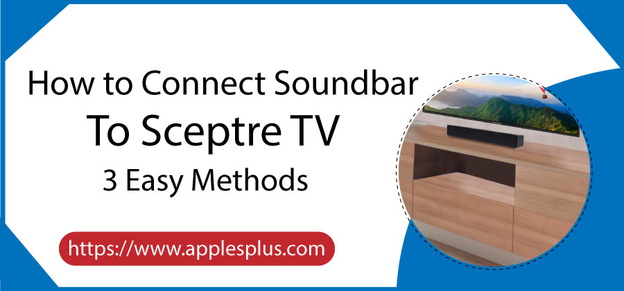 How to Connect Soundbar to Sceptre TV