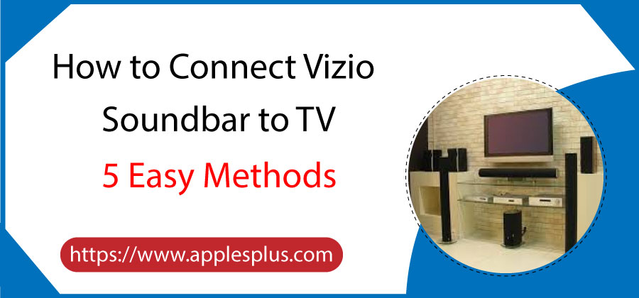 How to Connect Vizio Soundbar to TV