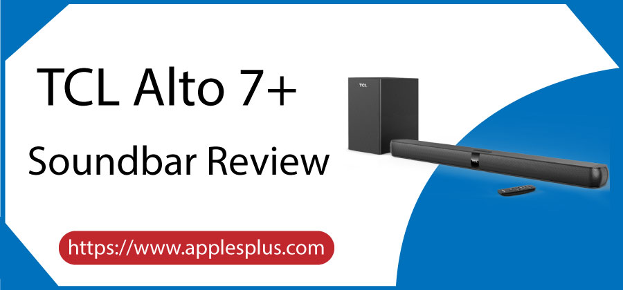 TCL Alto 7+ Soundbar Review